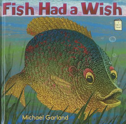 Fish Had a Wish By Garland, Michael